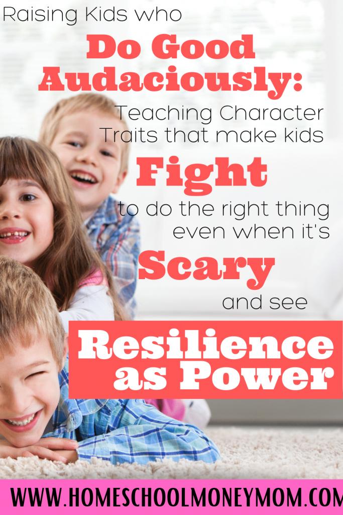 doing good audaciously teaching kids character traits
